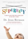 Superbaby: 12 Ways to Give Your Child a Head Start in the First 3 Years - Jenn Berman