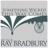 Something Wicked This Way Comes - Ray Bradbury, Christian Rummel