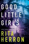 Good Little Girls - Rita Herron
