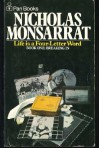 LIFE IS A FOUR-LETTER WORD (Volume One: Breaking In) - Nicholas Monsarrat