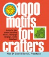 1000 Motifs for Crafters: Designs for Glass Painting, Stenciling, Mosaics, Decoupage, Stamping & Counted Thread Work - Alan Gear, Barry Freestone
