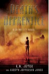Death's Apprentice: A Grimm City Novel - K.W. Jeter, Gareth Jefferson Jones