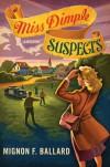 Miss Dimple Suspects - Mignon F. Ballard