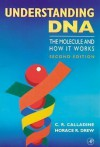 Understanding DNA: The Molecule and How It Works - Chris R. Calladine, Horace R. Drew