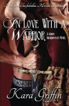 In Love With A Warrior (Gunn Guardsman (Book 4)) - Kara Griffin