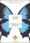 La formula chimica del dolore - Giacomo Cardaci
