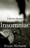 Insomniac: A Horror Thriller - Bryan Michaels