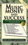 Music, Money, and Success: The Insider's Guide to Making Money in the Music Industry - Jeffrey Brabec, Todd Brabec