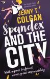 Spandex and the City - Jenny T. Colgan