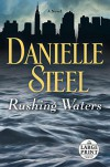Rushing Waters: A Novel - Danielle Steel