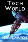 Tech World (Undying Mercenaries Series) (Volume 3) - B. V. Larson