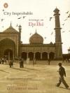 City Improbable: Writings On Delhi -