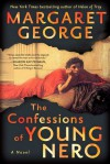 The Confessions of Young Nero - Margaret George