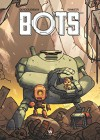Bots - Tome 1 (French Edition) - Aurélien Ducoudray, Steve Baker