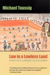 Law in a Lawless Land: Diary of a Limpieza in Colombia - Michael T. Taussig