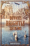 Devices Brightly Shining: A steampunk Christmas novella (Magnificent Devices) - Shelley Adina