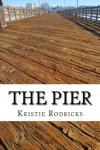 The Pier - Kristie Rodricks