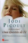 Uma Questão de Fé (Capa mole - 155 x 235 mm ) - Jodi Picoult