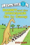 Danny and the Dinosaur Go to Camp   [DANNY & THE DINOSAUR GO TO CAM] [Prebound] - Syd•(Author) ; Hoff,  Syd(Illustrator) Hoff