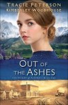 Out of the Ashes (The Heart of Alaska) - Tracie Peterson, Kimberly Woodhouse