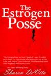The Estrogen Posse - Sharon De Vita