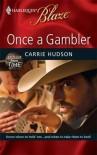 Once a Gambler - Carrie Hudson