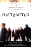 Distracted: The Erosion of Attention and the Coming Dark Age - Maggie Jackson