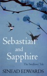 Sebastian and Sapphire: The Swallows' Tale - Sinead Edwards