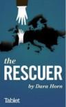 The Rescuer - Dara Horn