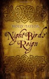 Night Birds' Reign - Holly Taylor