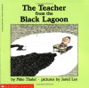 The Teacher From The Black Lagoon - Mike Thaler