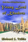 Young Lord Of Khadora: Forgotten Legacy, Book 1 - Richard S. Tuttle