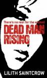 Dead Man Rising: The Dante Valentine Novels: Book Two - Lilith Saintcrow