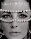 Elizabeth Taylor: My Love Affair with Jewelry - Elizabeth  Taylor
