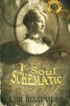 The Soul Schematic - Lisa Degerstrom