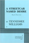 A Street Car Named Desire - Tennessee Williams