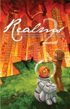 Realms 2: The Second Year of Clarkesworld Magazine - Jeffery Ford;Jay Lake;Cat Rambo;Tim Pratt;Robert Reed;Catherynne M. Valente;Samantha Henderson