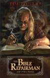 The Bible Repairman And Other Stories - Tim Powers, J.K. Potter
