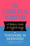 The Careful Writer - Theodore Menline Bernstein
