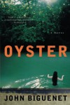 Oyster: A Novel - John Biguenet