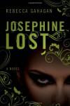 Josephine Lost - Rebecca Gahagan