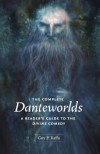 The Complete Danteworlds: A Reader's Guide to the Divine Comedy - Guy P. Raffa