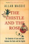 The Thistle and the Rose - Allan Massie