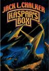 Kaspar's Box - Jack L. Chalker