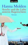 Amelie und die Liebe unterm Regenschirm - Hanna Molden