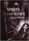Spirits of the Aether - Jaq D. Hawkins