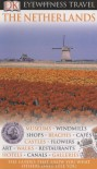 The Netherlands (Eyewitness Travel Guides) - Gerard M. L. Harmans