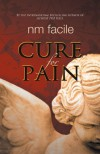 Cure For Pain - N.M. Facile