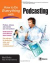 How to Do Everything with Podcasting - Shel Holtz;Neville Hobson