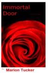 Immortal Door - Marion Tucker